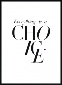 Plakat z cytatem Everything is a choice