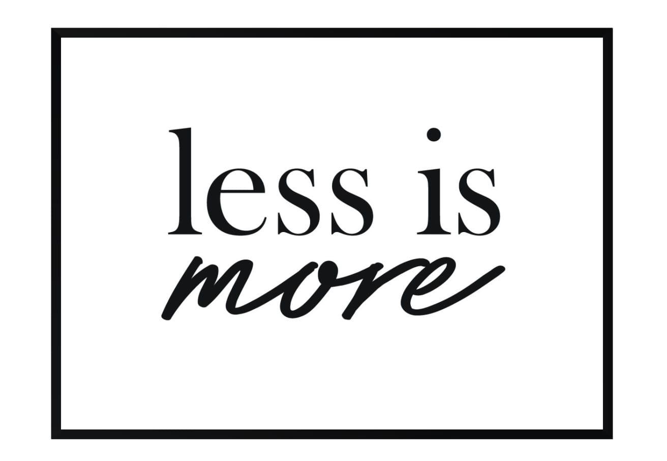 Plakat Z Cytatem Less Is More